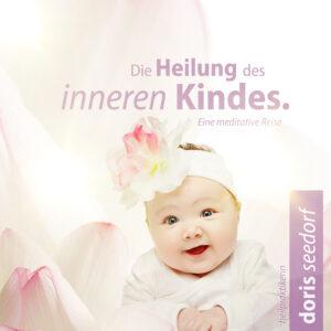 CD Cover: Doris Seedorf: Heilung des inneren Kindes